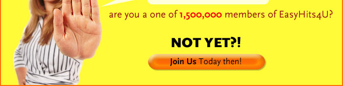 WAIT! Are you a one of 830,000 members of EasyHits4U?